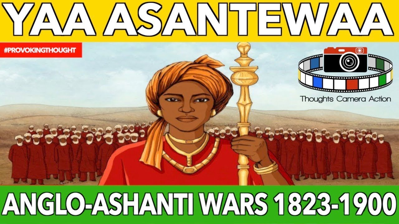 QUEEN YAA ASANTEWAA AND THE ANGLO-ASHANTI WARS (1823-1900)