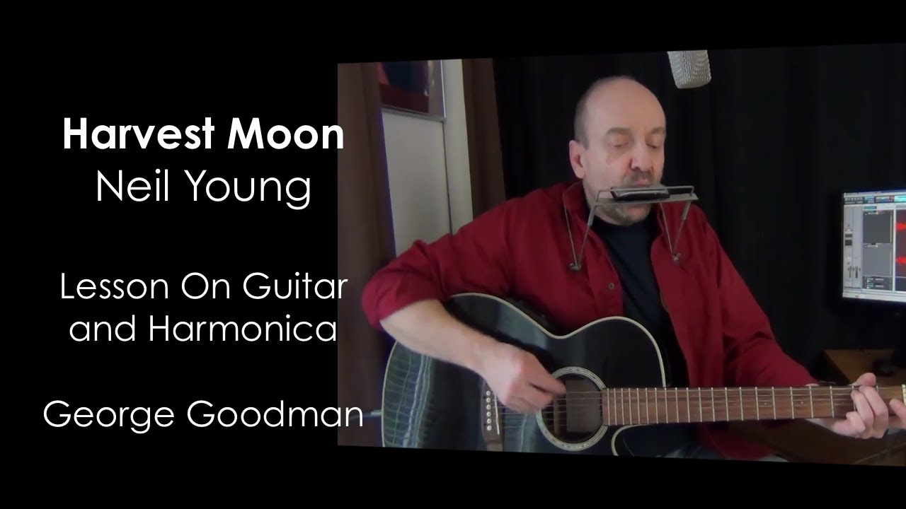 Neil Young Harvest Moon Guitar Lesson Harmonica Lesson