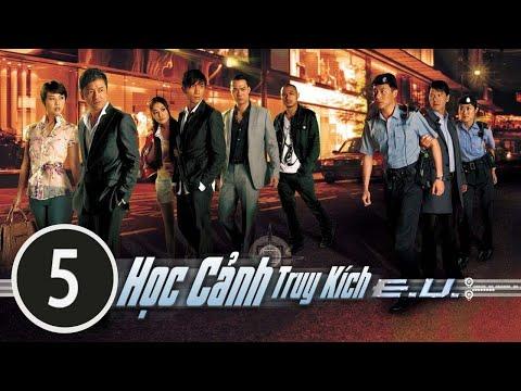 Học Cảnh Truy Kích 05/30 (tiếng Việt) DV Chính: Miêu Kiều Vỹ, Châu Hải My; TVB/2009