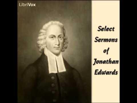 Select Sermons of Jonathan Edwards (FULL audiobook) - part 10