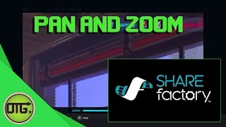PAN & ZOOM - Sharefactory Tutorial