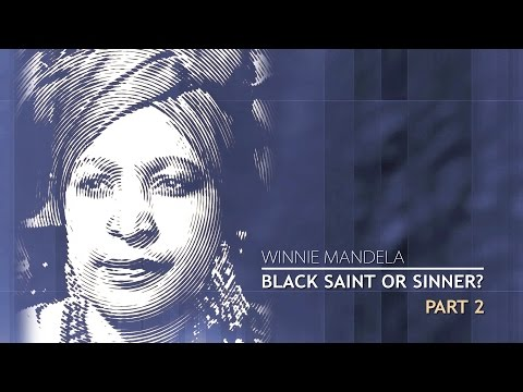 Winnie Mandela - Black Saint or Sinner Part 2