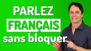 Comment parler français sans bloquer ?
