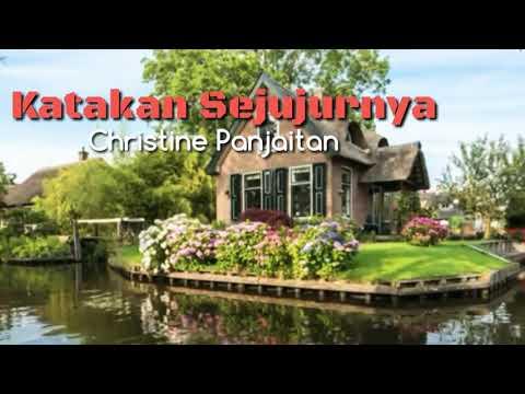 Katakan Sejujurnya -Christine Panjaitan + (Lyrics)
