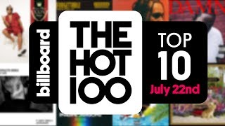 Early Release! Billboard Hot 100 Top 10 July 22nd 2017 Countdown | Official