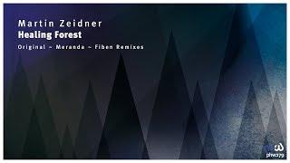 Cover images Martin Zeidner - Healing Forest (Fiben Remix) [PHW279]