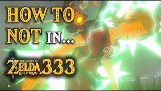 HOW TO NOT in Zelda Breath of the Wild 333