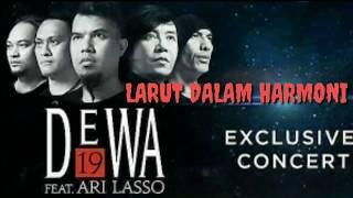 LAGU POPULER || DEWA 19 FEAT ARI LASSO || LARUT DALAM HARMONI