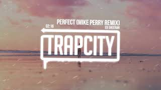 Ed Sheeran - Perfect (Mike Perry Remix) [Lyrics]
