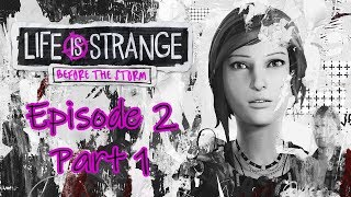 Lets play Life is strange Before the storm Episode 2 part 1