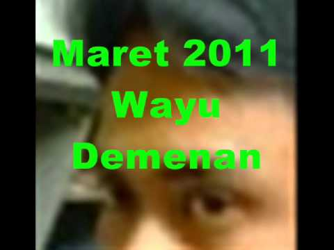 Wayu Demenan.