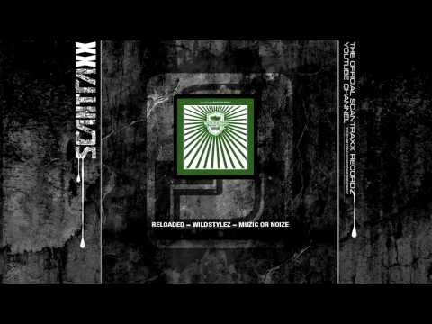 Scantraxx Reloaded 017 - Wildstylez - Muzic Or Noize (HQ)