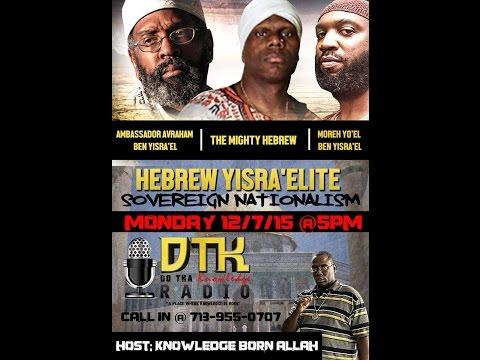 Mighty Hebrew,Ambassador Avraham,Moreh Yoel:Hebrew Y'Israelite Sovereign Nationalism