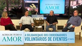 Gambar cover Acima de Tudo o Amor - 28/1/17 - A solidariedade dos coordenadores voluntários de eventos (bloco 2)