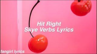 Hit Right || Skye Verbs Lyrics