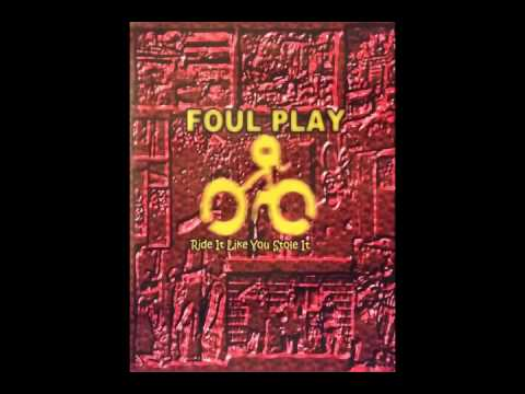 Foul Play - Ride it Like You Stole it [[FULL ALBUM]]