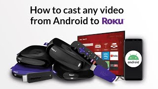 How to: Stream online videos from Android to Roku