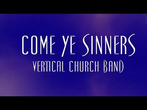 Come Ye Sinners - Vertical Church Band