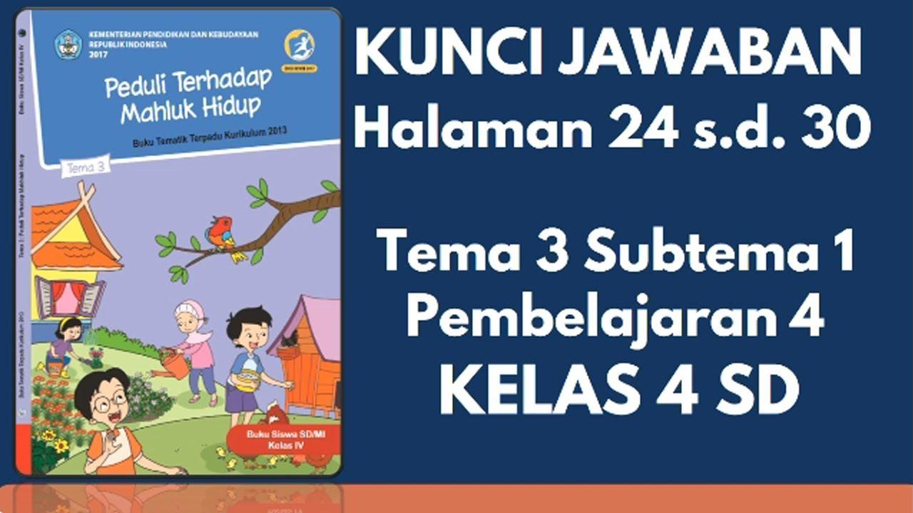 Kunci Jawaban Tema 3 Subtema 1 Pembelajaran 4 Halaman 24 30 Kelas 4 Sd Youtube