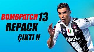 BombPatch13 RePack Çıktı !!! - Kurulum ve Tanıtım Videosu