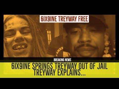6IX9INE SPRINGS TREYWAY OUT OF JAIL