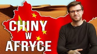 JAK CHINY PRZEJMUJĄ AFRYKĘ?