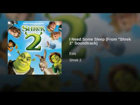I Need Some Sleep From Shrek 2 Soundtrack