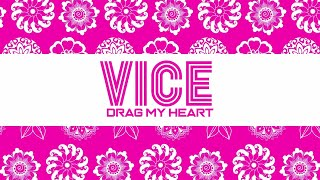 Vice - Drag My Heart [Official Lyric Video]