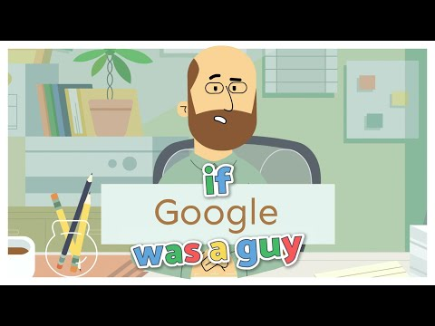 If Google Was a Guy: Quarantine Edition