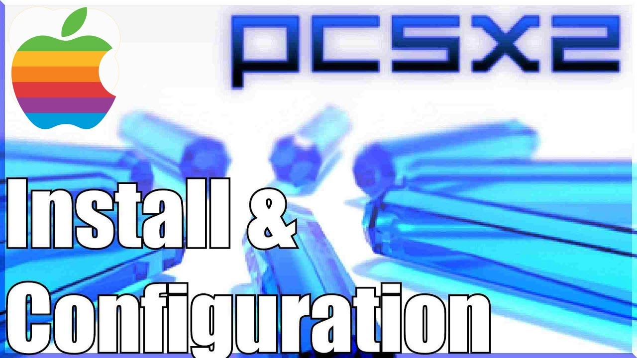 PCSX2 Emulator for Mac OS X: Full Setup and Play Any Game (The Ultimate PS2  Emulator)