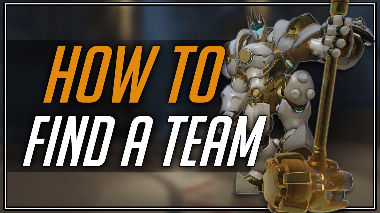 how to find a team overwatch update youtube