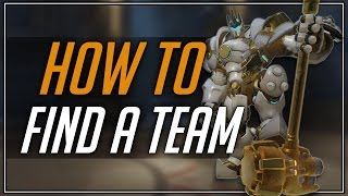 How To Find a Team | Overwatch (Update!)
