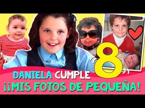 DANIELA cumple 8 AÑOS * ¡¡MIS FOTOS DE PEQUEÑA!! Vídeo ESPECIAL de cumpleaños
