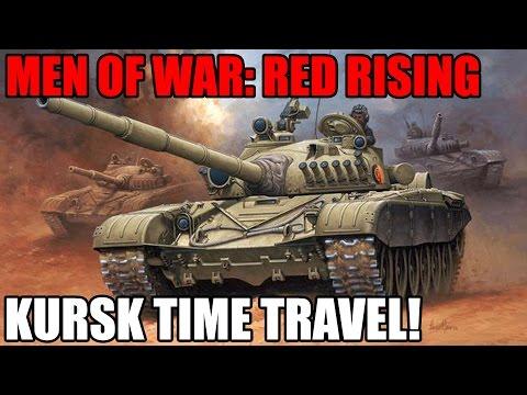 BATTLE OF KURSK TIME TRAVEL ~ Red Rising Mod - Men of War: AS 2 (LIVESTREAM 8/23/16)