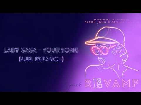 Lady Gaga - Your Song (Sub Español)