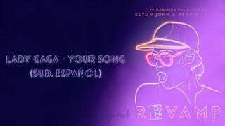 Lady Gaga - Your Song (Sub Español)