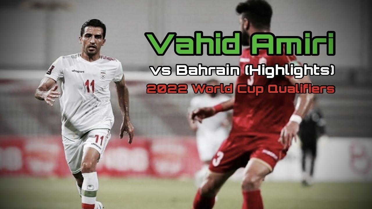 Vahid Amiri vs. Bahrain (Highlights) | 2022 World Cup Qualifiers