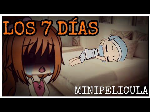 LOS 7 DÍAS || •minipelicula triste• ||Especial 2019 || Primer video del año