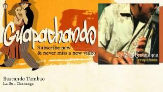 La Son Charanga - Buscando Tumbao - Guapachando