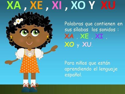 XA , XE , XI , XO Y XU EN LAS PALABRAS - VIDEOS PARA NIÑOS - ESPAÑOL PARA TODOS