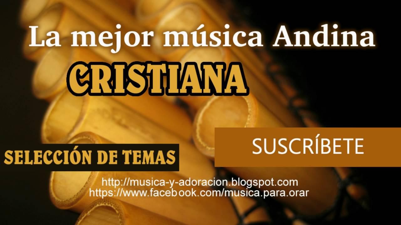 La Mejor Música Andina Cristiana Youtube