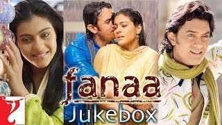 Repeat youtube video Fanaa Full Song Audio Jukebox | Jatin - Lalit | Aamir Khan | Kajol