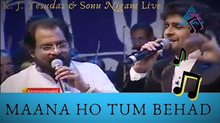 Maana Ho Tum Behad Haseen | Yesudas & Sonu Nigam Together for the first time