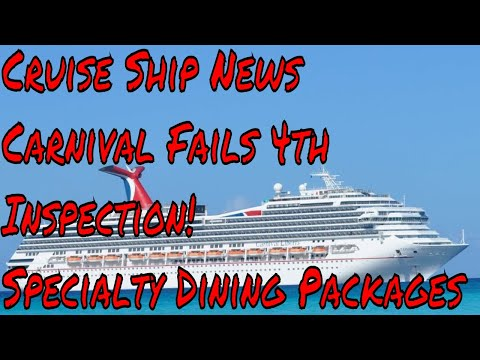 Cruise Ship News Carnival Fails CDC Inspection 4th Time in 30 days!! Specialty Dining Packages