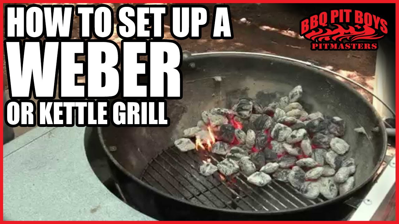 66faad1be6c37 How to set up a Weber or Kettle Grill by the BBQ Pit Boys - YouTube