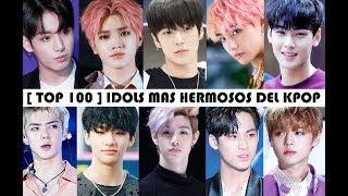 TOP 100 idols mas hermosos del kpop