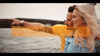 MARTIN FISCHER - Mit jedem Herzschlag noch mehr [Offizielles Musikvideo]