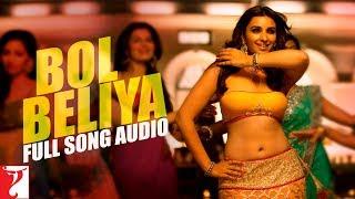 Bol beliya - full song audio | kill dil | sunidhi | siddharth | shankar | shankar-ehsaan-loy