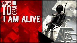 Kiedyś to było (02) I Am Alive