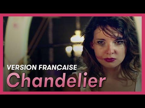 Chandelier (Sia) - français : De Délire en délire - Natacha Andréani